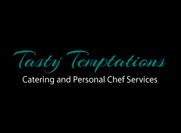 Tasty Temptations – Catering and Personal Chef